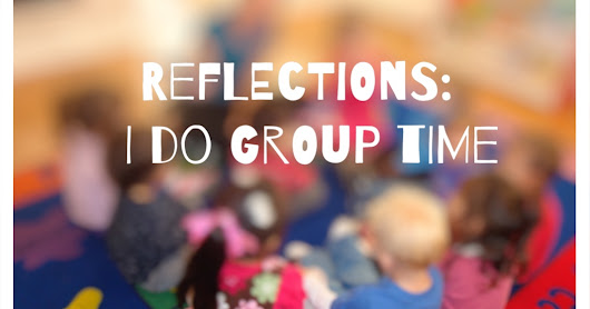 Reflections: I 'do' group time