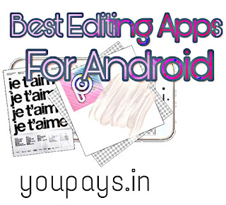 Best Editing Apps for Android