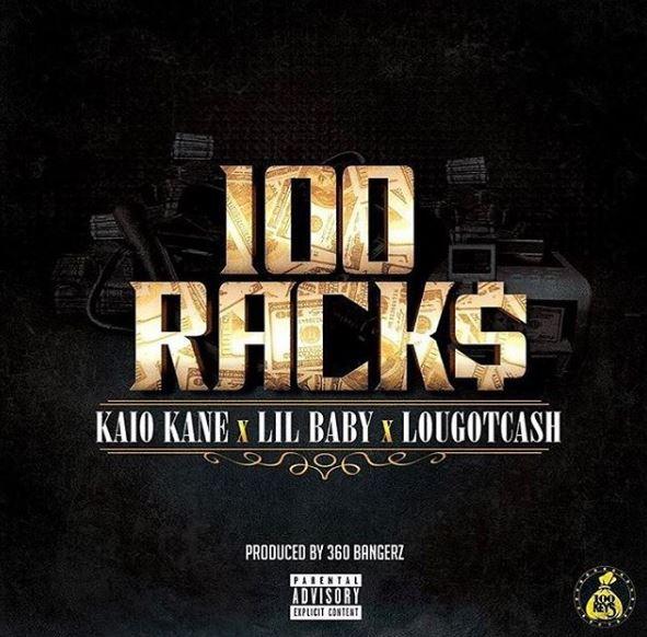 100 RACKS KAIO KANE X LIL BABY X LOU GOT CASH