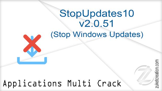StopUpdates10 v2.0.51 (Stop Windows Updates)