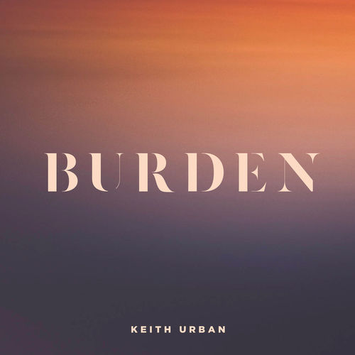 Keith Urban - Burden - Single [iTunes Plus AAC M4A]