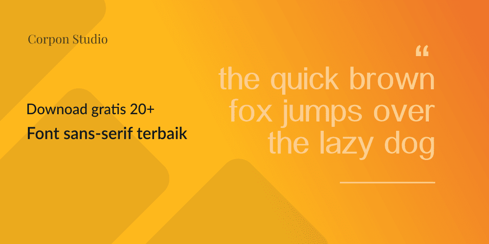 Download 20+ Font Sans Serif Komersial Terbaik Gratis