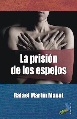 La prisión de los espejos - Rafael Martín Masot (2010)