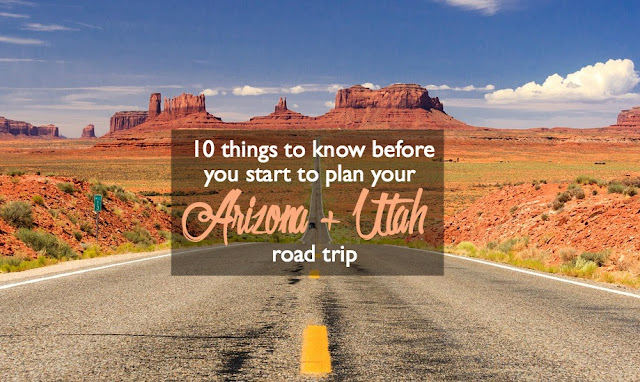 10 Things to Know before You Start to Plan Your Arizona + Utah Road Trip | CosmosMariners.com