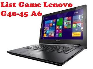 List Game Yang Dapat Di Mainkan Di Lenovo G40-45 AMD A6