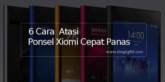 Cara Mengatasi Ponsel Xiomi Cepat Panas 6 Cara Ampuh Mengatasi Ponsel Xiomi Cepat Panas