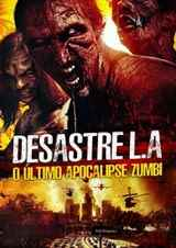 Desastre L.A. : O Último Apocalipse Zumbi - Dublado