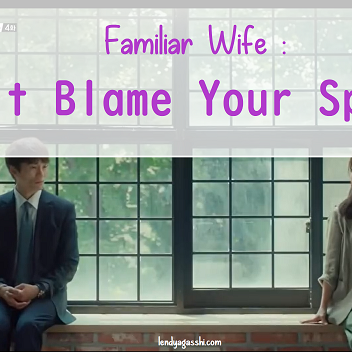 Familiar Wife : Don't Blame Your Spouse