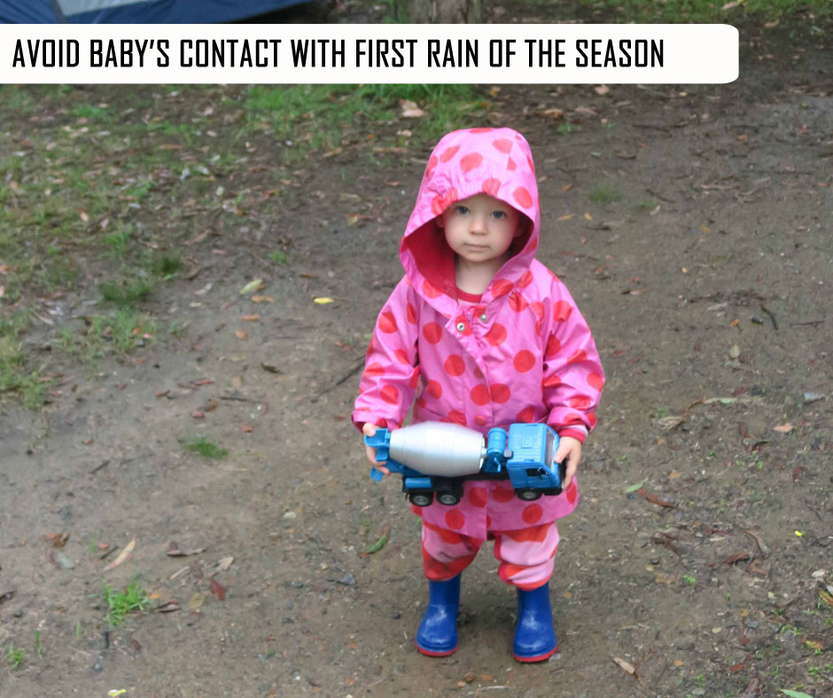 Avoid Baby's Contact with First Rain of the Season