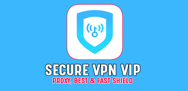Secure VPN Free Proxy VIP v1.1.8 Apk