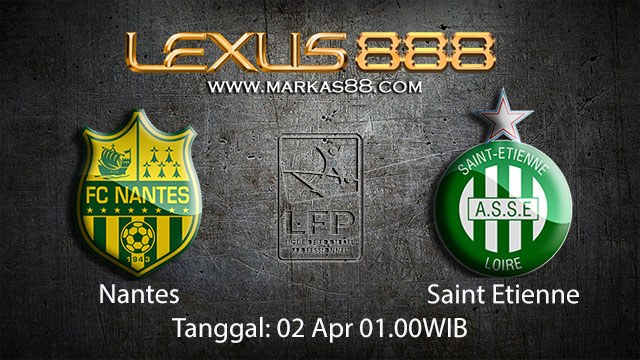 BOLA88 - PREDIKSI TARUHAN BOLA NANTES VS SAINT ETIENNE 02 APRIL 2018 ( FRENCH LIGUE 1 )