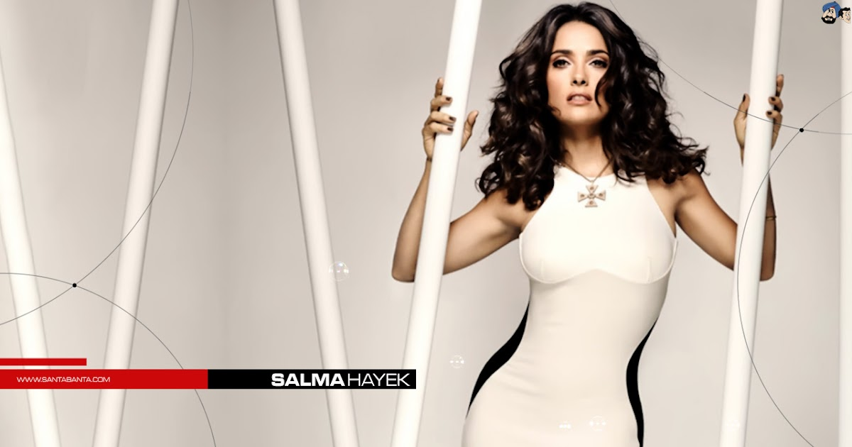 Salma Hayek Hd Wallpapers Most Beautiful Places In The