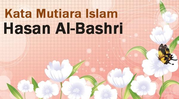 kata mutiara islam hasan al bashri