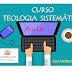 CURSO DE TEOLOGIA SISTEMÁTICA: AULA 1