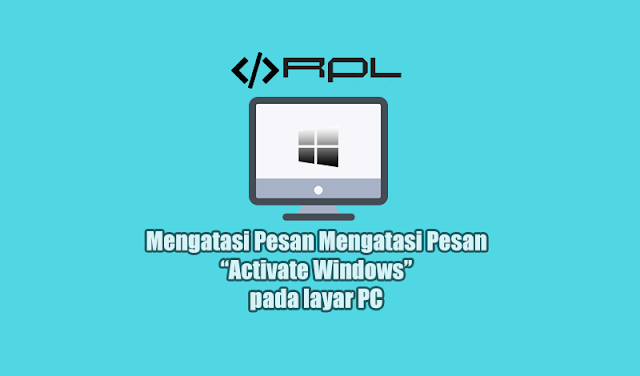 Mengatasi Activate Windows Di Layar PC 1