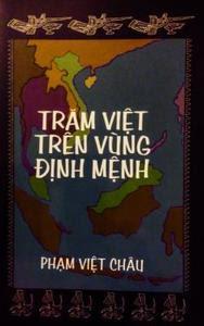 Trăm Việt trên vùng định mệnh - Phạm Việt Châu