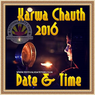 2016 Karwa Chauth Puja Date & Time in India, 2016 Karwa Chauth Puja