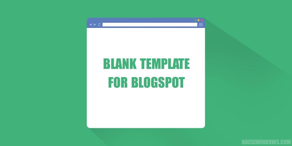 Tạo một Template mới trắng tinh như Ngọc Trinh cho Blogspot