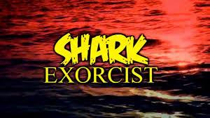 Conheça o Absurdo Shark Exorcist, O Mais Recente Produto Cinematográfico de Tubarões Assassínos