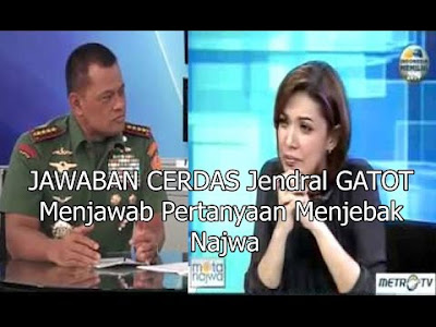 Jawaban Cerdas Panglima TNI Jenderal Gatot Nurmantyo untuk Pertanyaan Jebakan Najwa Shihab