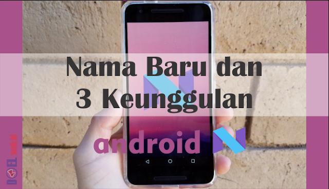 Android Nougat dan Tiga Keunggulannya