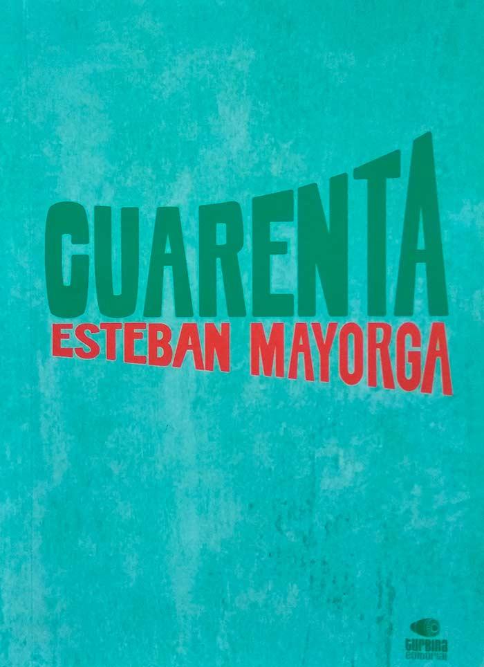 Reseña sobre Atar a la Rata y Cuarenta de Esteban Mayorga, el escritor ecuatoriano presente en la FILBo