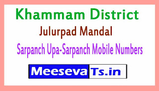 Julurpad Mandal Sarpanch Upa-Sarpanch Mobile Numbers List  Khammam District in Telangana State