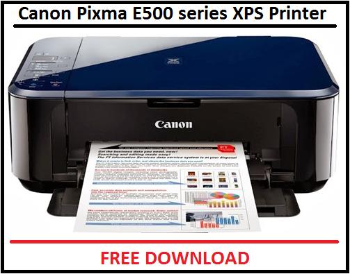 Canon E500 series XPS Printer Driver Download For Windows