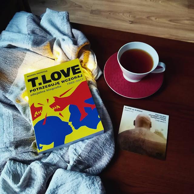 """""""T.LOVE. Potrzebuję wczoraj"""" Magda Patryas"""