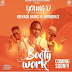 Exclusive Audio : Young D Ft. Reekado Banks & Harmonize - Booty Work (New Music Mp3)