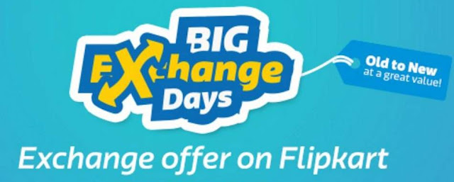 Flipkart Big Exchange Days - Exchange Offer on Flipkart
