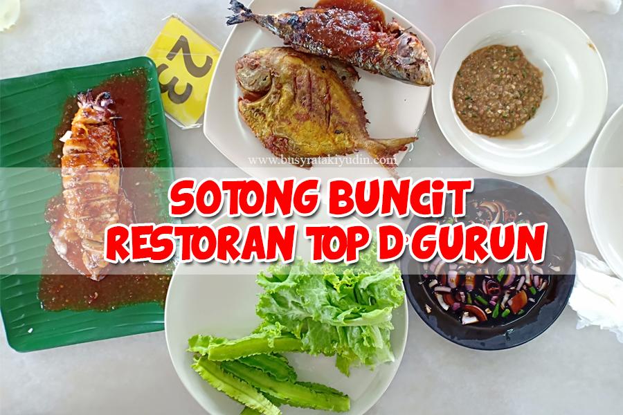 MAKAN SOTONG BUNCIT JAHAT DI RESTORAN TOP D'GURUN