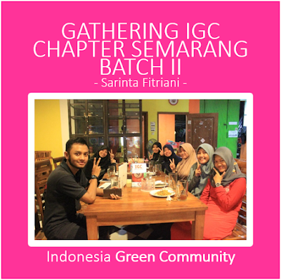 GATHERING IGC CHAPTER SEMARANG BATCH II