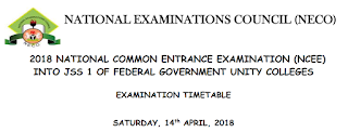 Federal Unity Colleges NCEE 2018 Exam Time-Table