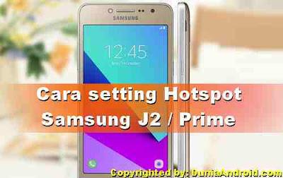 Cara Mengaktifkan dan Setting Hotspot Samsung J2 Prime