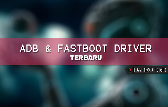 DOWNLOAD ADB fastboot terbaru