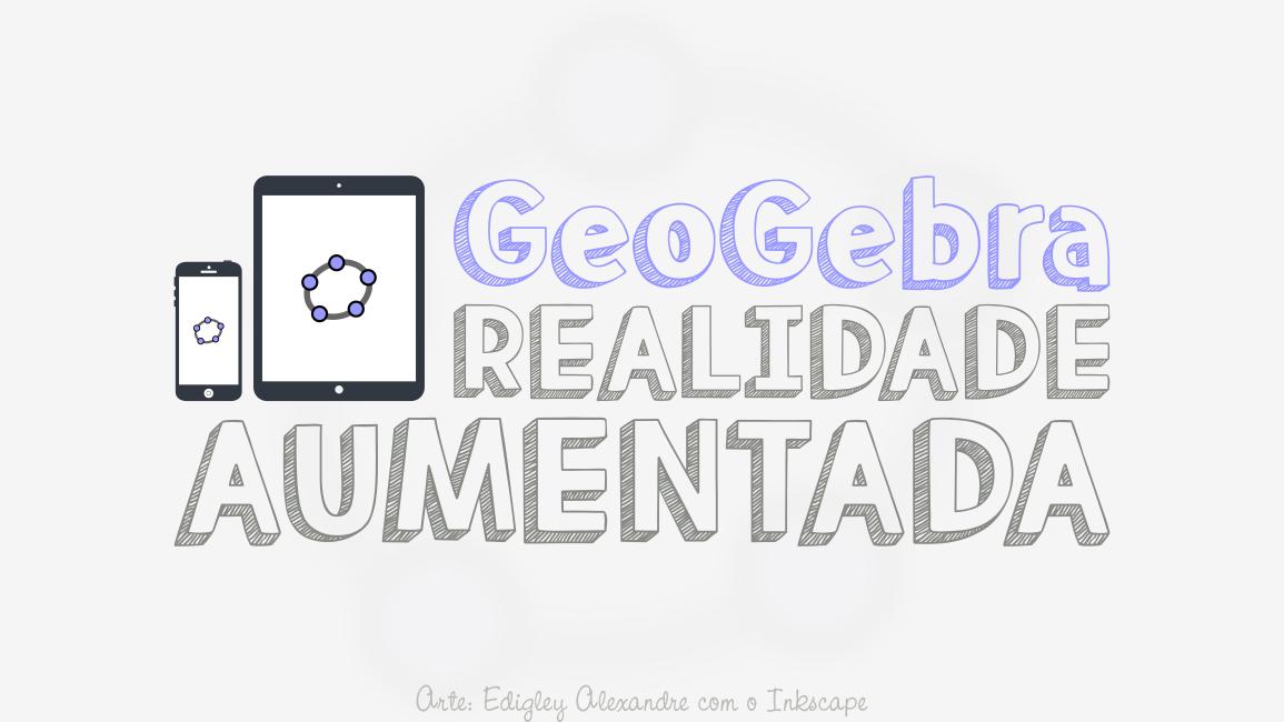 Realidade aumentada GeoGebra. Novo aplicativo para iPad e iPhone.