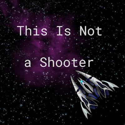 This Is Not a Shooter