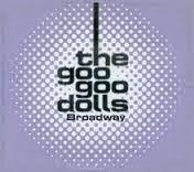 Goo Goo Dolls Lyrics Broadway