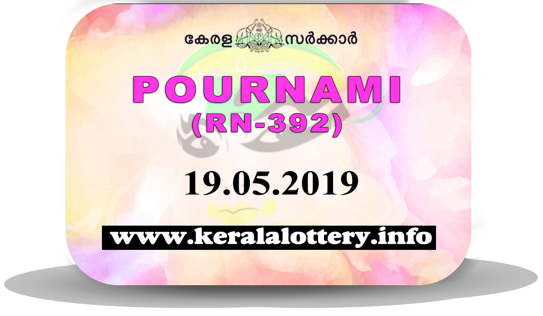 05 >> Kerala Lottery Results Today 19 05 2019 Live Pournami Rn 392 Result