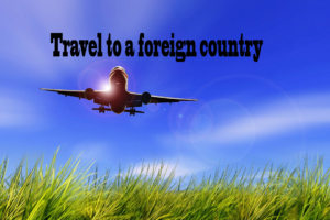 Travel to a foreign country not mastered