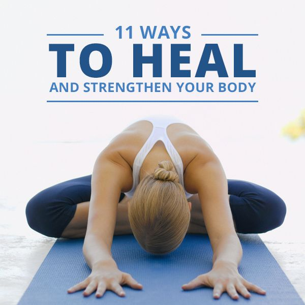 11 Ways to Heal and Strengthen Your Body