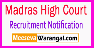 Madras High Court Recruitment Notification 2017 Last Date 20-07-2017