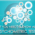 Things to do During a Psychometric Test