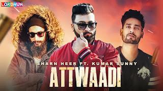 Attwadi Lyrics | Sharn Heer ft. Kumar Sunny | Latest Punjabi Song Lyrics 2018