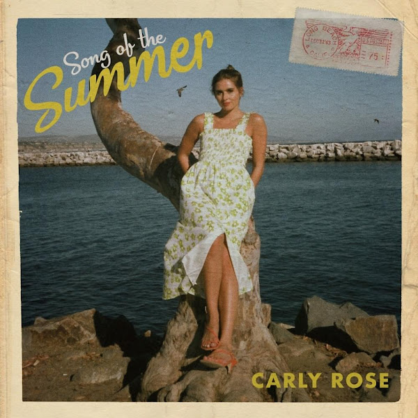 CARLY ROSE - Song Of The Summer