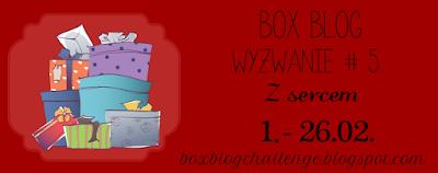 http://boxblogchallenge.blogspot.com/2016/02/wyzwanie-5-z-sercem.html