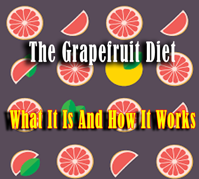 The Grapefruit Diet - What It Is And How It Works