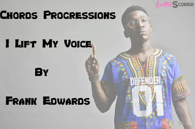 Chords Progressions I Lift My Voice-Frank Edwards