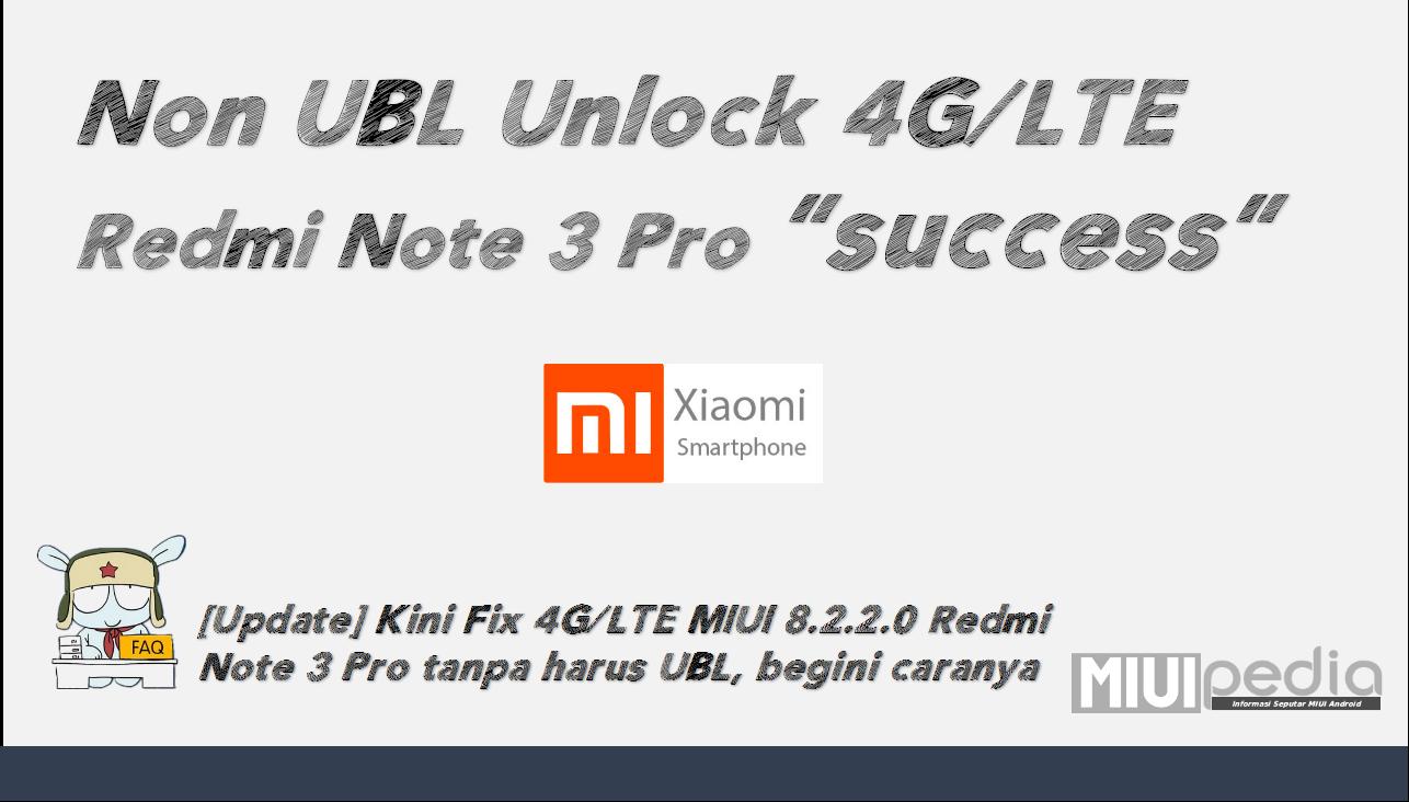 [Update] Kini Fix 4G/LTE MIUI 8.2.2.0 Redmi Note 3 Pro tanpa harus UBL, begini caranya